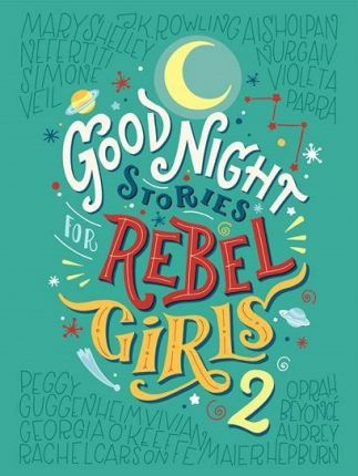 Good night stories for rebel girls 2 : 100 tales of extraordinary women