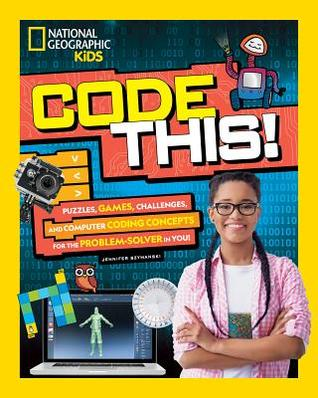 Code this!: puzzles, games, challenges, and computer coding concepts for the problem-solver in you!